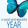 A Good and Beautiful Year