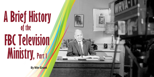 A Brief History of the First Baptist Church TV Ministry, Part 1