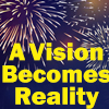 A Vision Becomes Reality